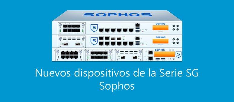 Nueva serie SG de Sophos, UTM más rápidos y con mayor rendimiento