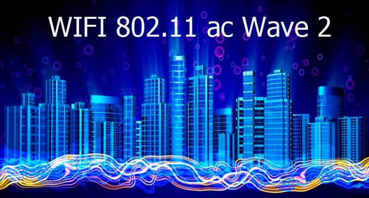 WiFi ac Wave 2