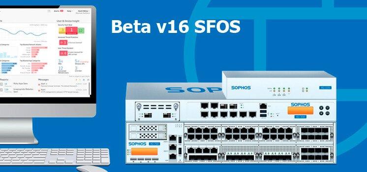 Disponible la beta v16 de Sophos XG Firewall