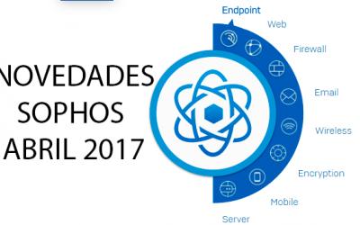 Novedades Sophos Abril 2017