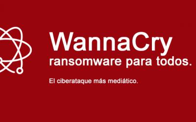 Wannacry el ciberataque que arrasa en los medios