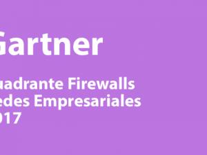 Gartner 2017 para los Firewalls de Redes Empresariales