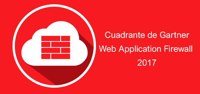 Cuadrante de Gartner para Web Application Firewalls 2017