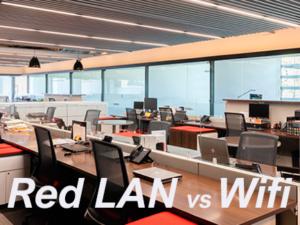 ¿Red LAN o Wifi? ¿Cuál elegir?